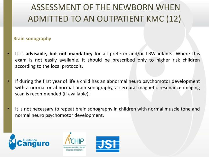 ASSESSMENT OF THE NEWBORN WHEN ADMITTED TO AN OUTPATIENT KMC (12)