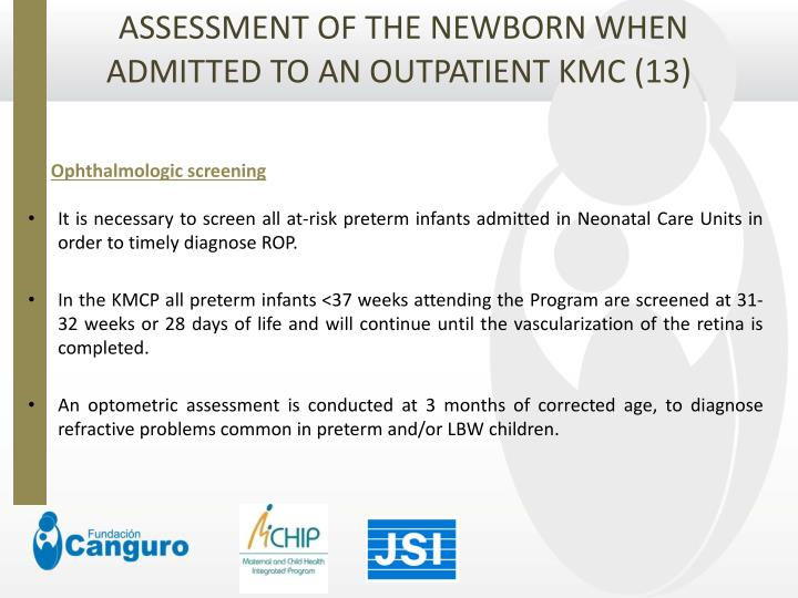 ASSESSMENT OF THE NEWBORN WHEN ADMITTED TO AN OUTPATIENT KMC (13)