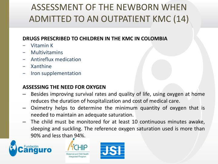 ASSESSMENT OF THE NEWBORN WHEN ADMITTED TO AN OUTPATIENT KMC (14)