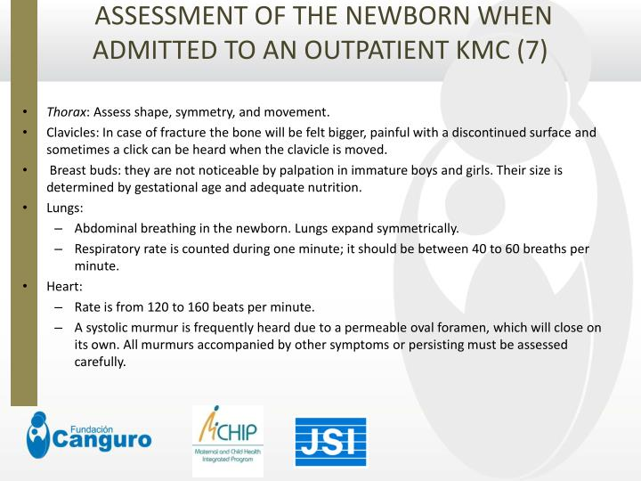 ASSESSMENT OF THE NEWBORN WHEN ADMITTED TO AN OUTPATIENT KMC (7)