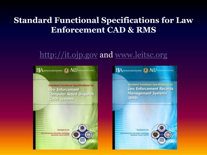 Standard Functional Specifications for Law Enforcement CAD & RMS