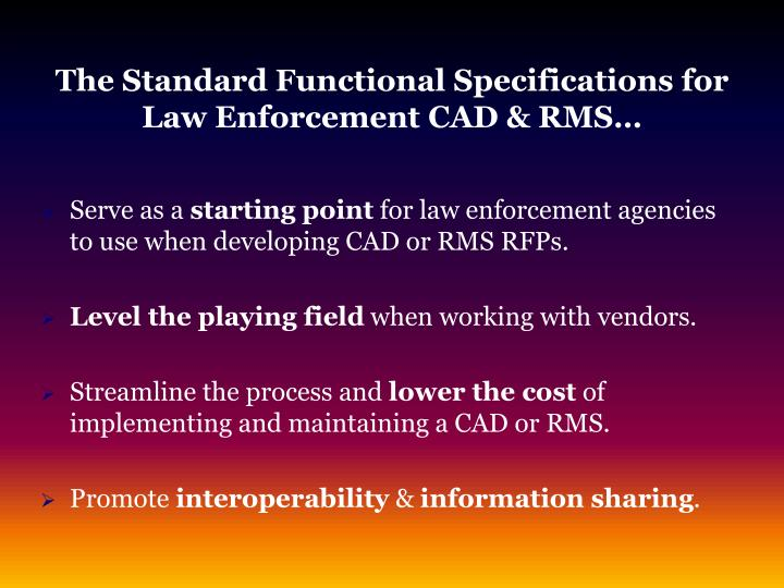 The Standard Functional Specifications for Law Enforcement CAD & RMS…