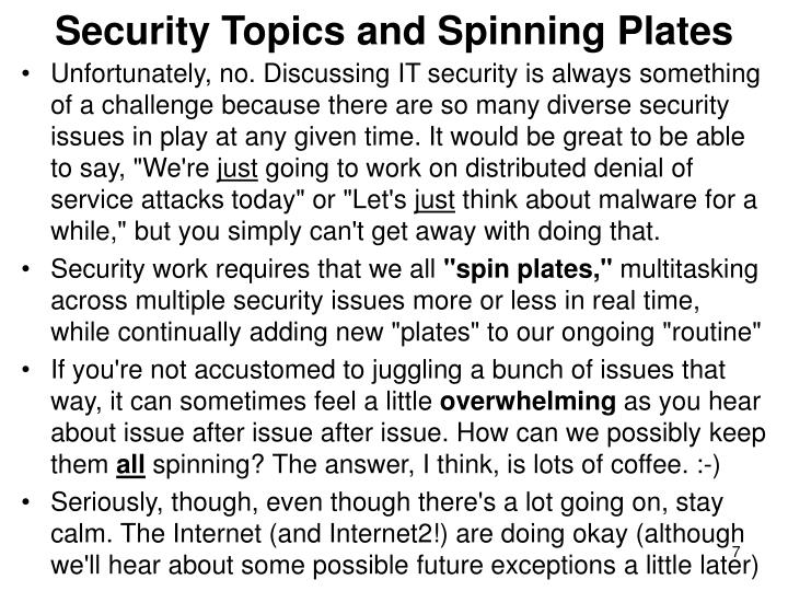 Security Topics and Spinning Plates