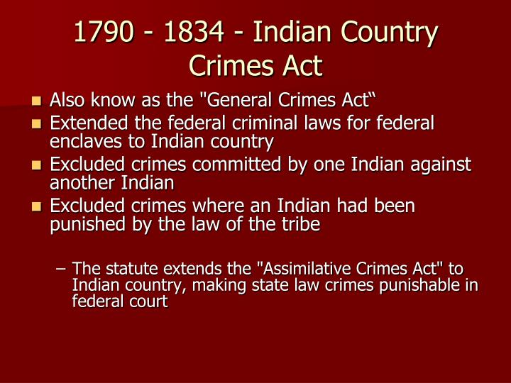 1790 - 1834 - Indian Country Crimes Act