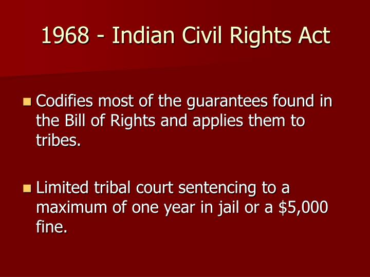 1968 - Indian Civil Rights Act