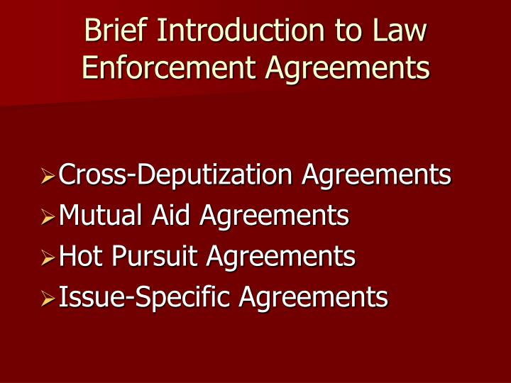 Brief Introduction to Law Enforcement Agreements
