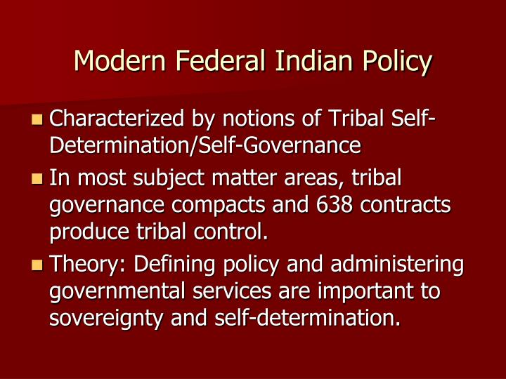 Modern Federal Indian Policy