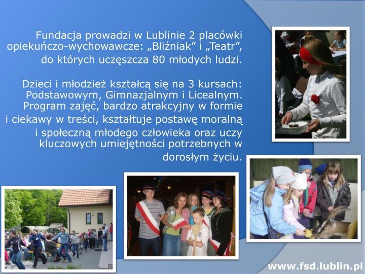 """Fundacja prowadzi w Lublinie 2 placówki opiekuńczo-wychowawcze: """"Bliźniak"""" i """"Teatr"""","""
