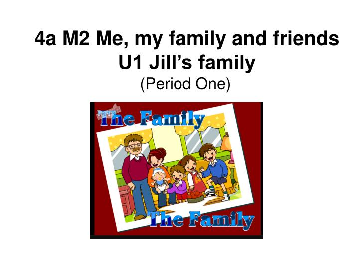 4a m2 me my family and friends u1 jill s family n.