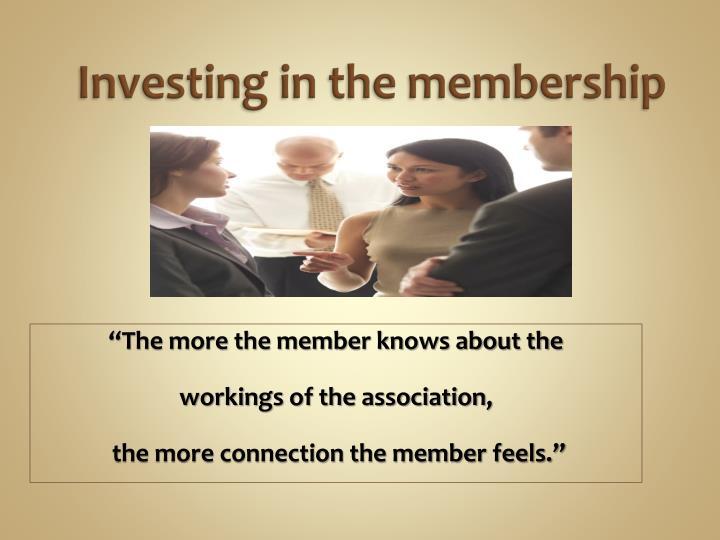 Investing in the membership
