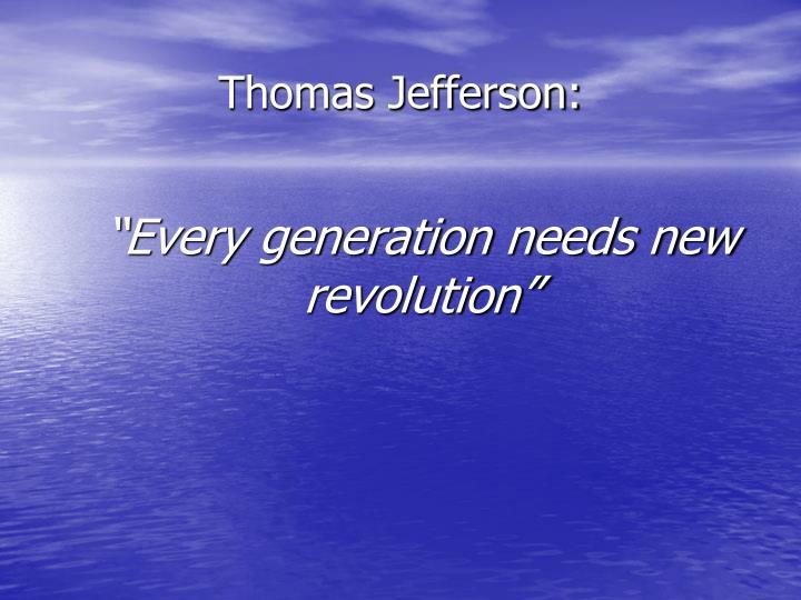 Every generation needs new revolution