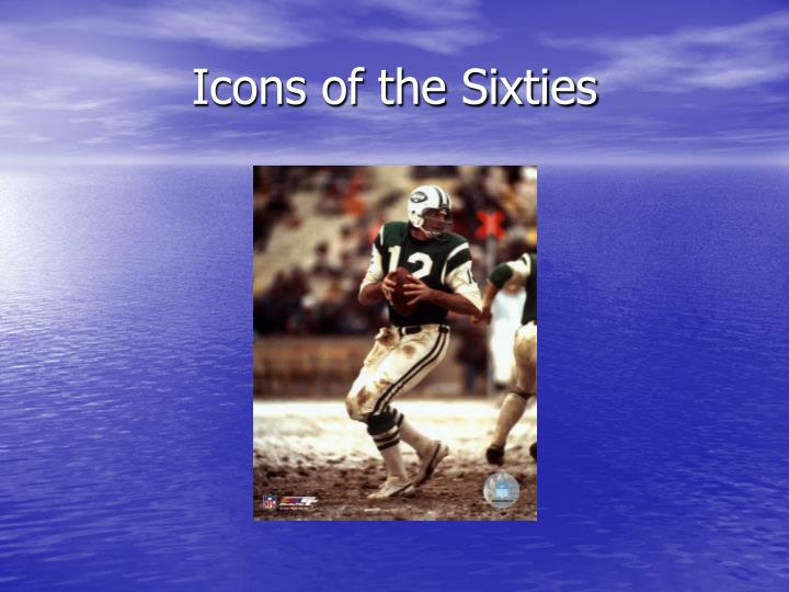Icons of the Sixties