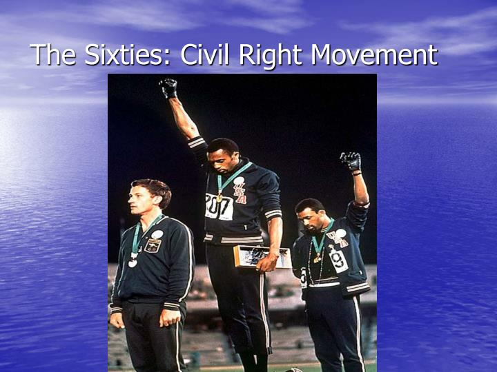 The Sixties: Civil Right Movement