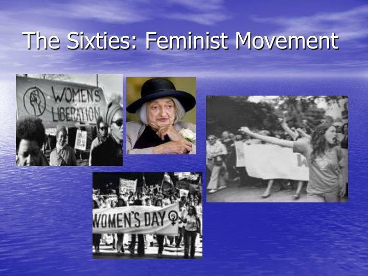 The Sixties: Feminist Movement
