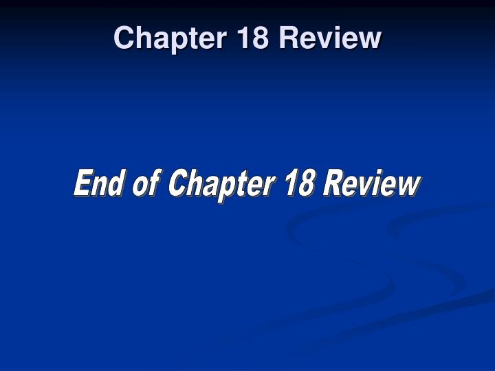 Chapter 18 Review