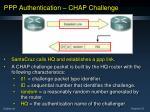 ppp authentication chap challenge