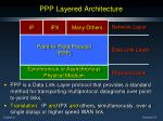 ppp layered architecture