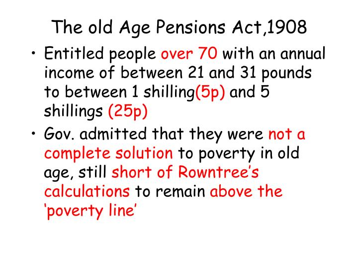 The old Age Pensions Act,1908