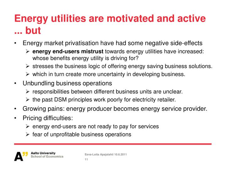 Energy utilities are motivated and active ... but