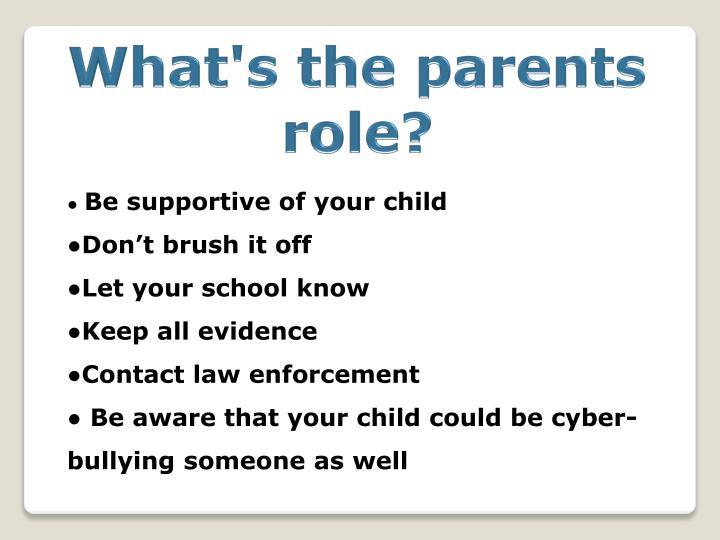 What's the parents role?