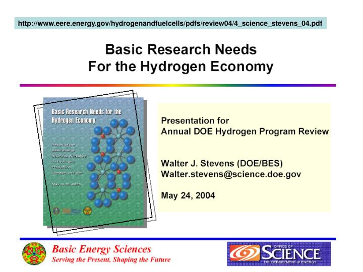 http://www.eere.energy.gov/hydrogenandfuelcells/pdfs/review04/4_science_stevens_04.pdf