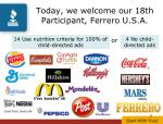 today we welcome our 18th participant ferrero u s a