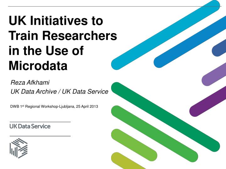 uk initiatives to train researchers in the use of microdata n.