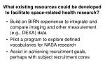 what existing resources could be developed to facilitate space related health research