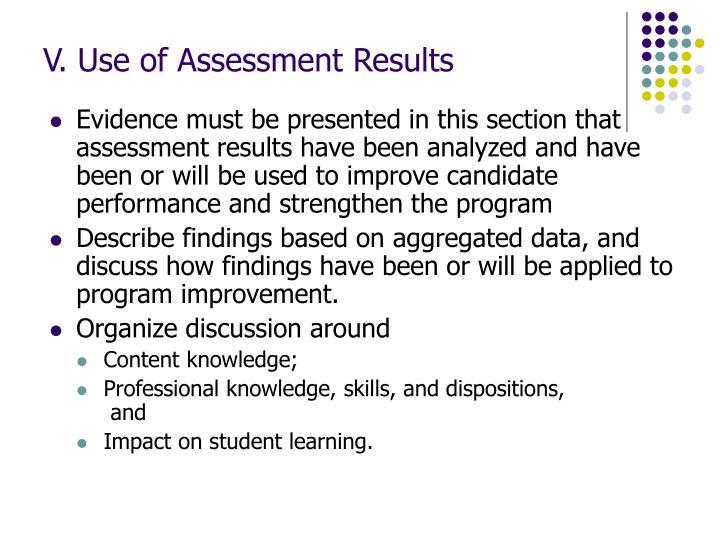 V. Use of Assessment Results