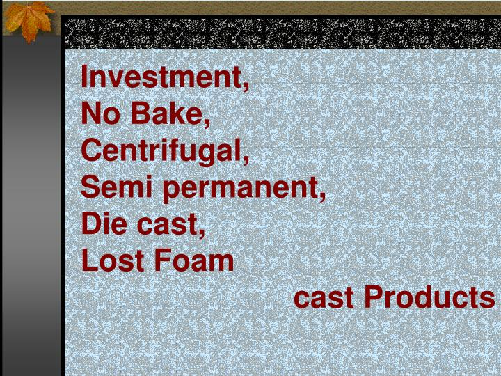 investment no bake centrifugal semi permanent die cast lost foam cast products n.