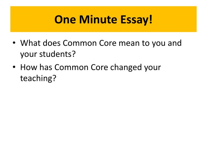 One Minute Essay!