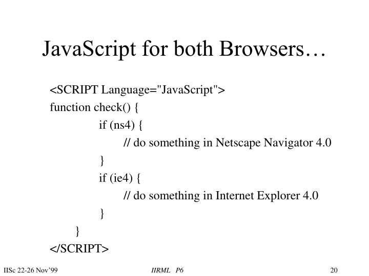 JavaScript for both Browsers…