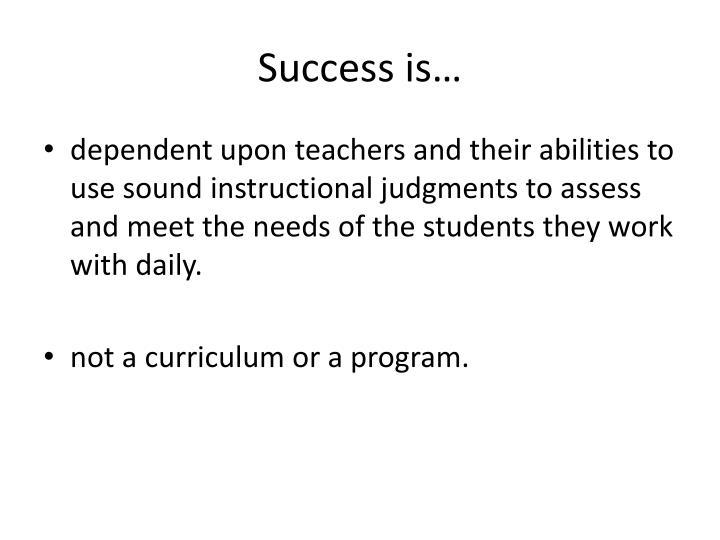 Success is…