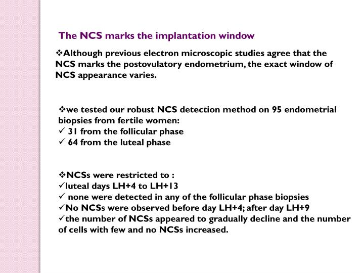 The NCS marks the implantation window