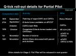 q tick roll out details for partial pilot