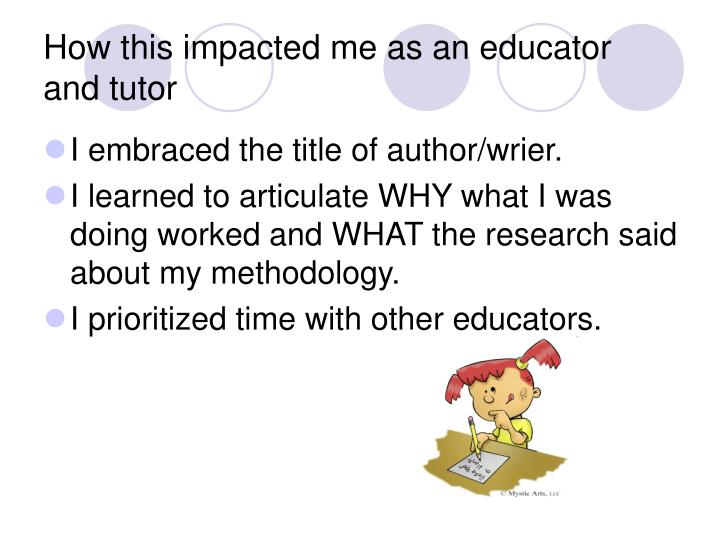 How this impacted me as an educator and tutor