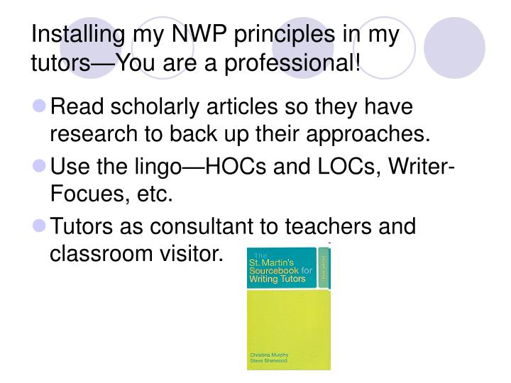 Installing my NWP principles in my tutors—You are a professional!