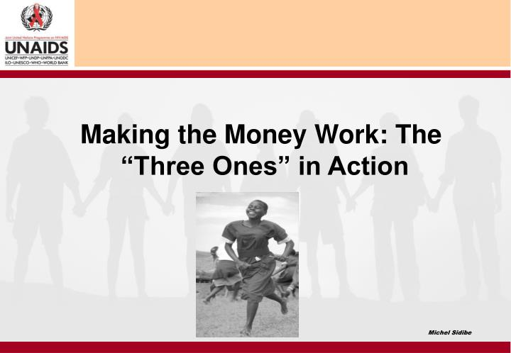 Making the Money Work: The