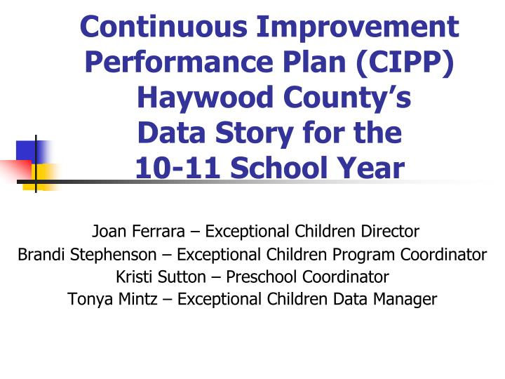 continuous improvement performance plan cipp haywood county s data story for the 10 11 school year n.