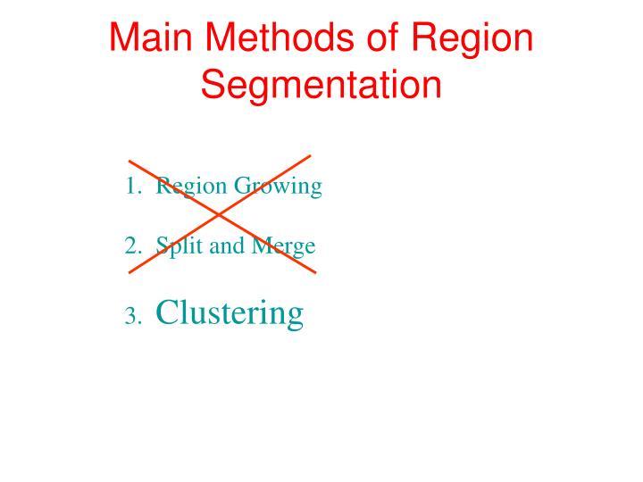Main Methods of Region Segmentation