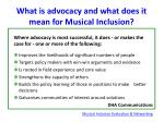 what is advocacy and what does it mean for musical inclusion