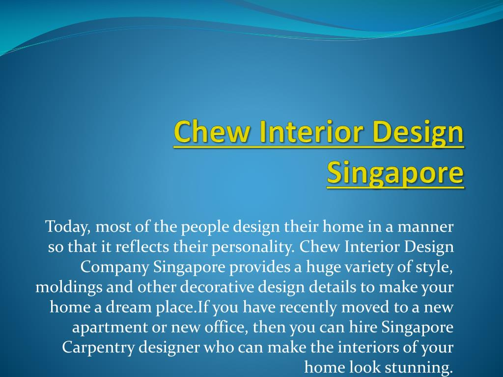 Ppt Chew Interior Design Company Singapore Powerpoint Presentation Free Download Id 4414594