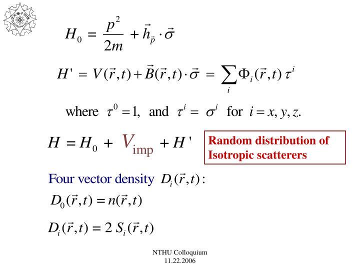 Random distribution of Isotropic scatterers