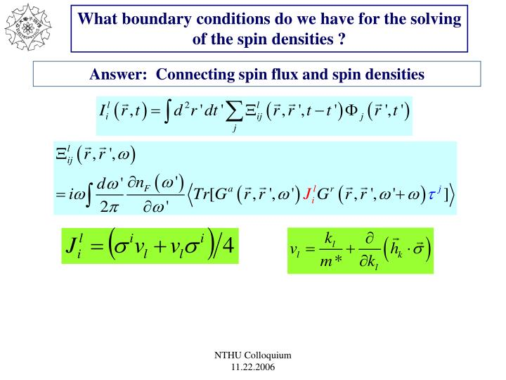 What boundary conditions do we have for the solving of the spin densities ?