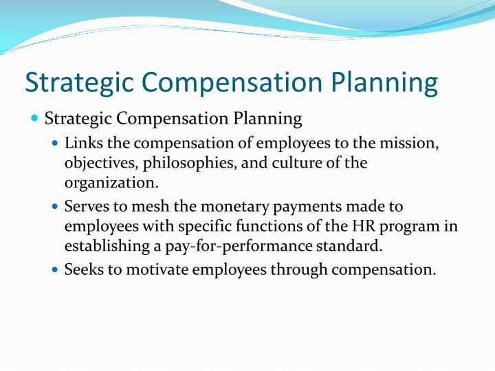 Strategic Compensation Planning