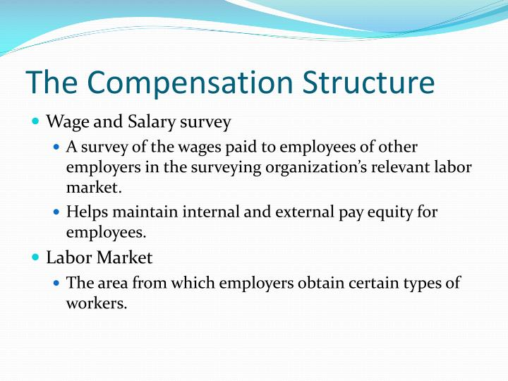 The Compensation Structure