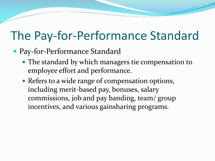 The Pay-for-Performance Standard
