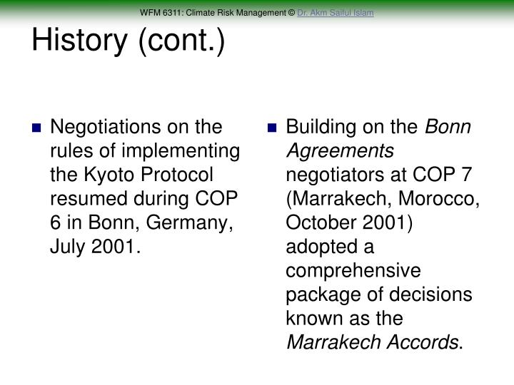 Negotiations on the rules of implementing the Kyoto Protocol resumed during COP 6 in Bonn, Germany, July 2001.