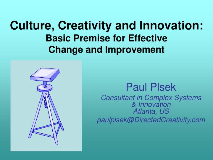 culture creativity and innovation basic premise for effective change and improvement n.