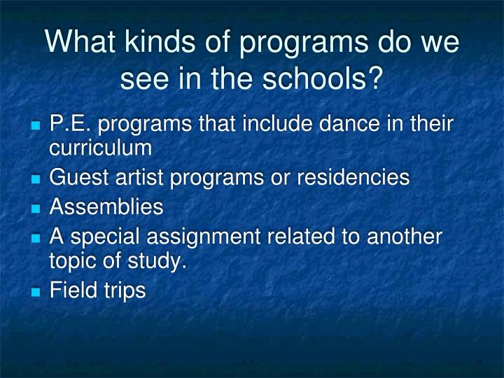 What kinds of programs do we see in the schools?